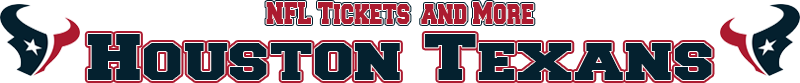 Houston Texans Memorabilia, Tickets and More